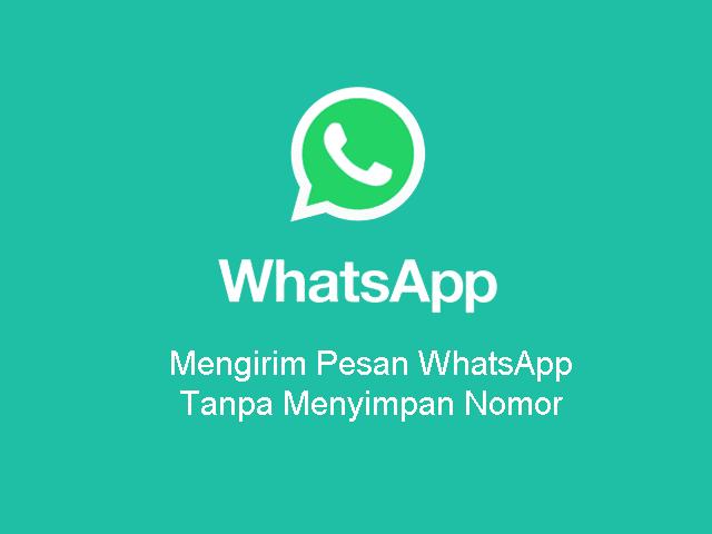 Cara mengirim pesan WhatsApp tanpa menyimpan nomornya